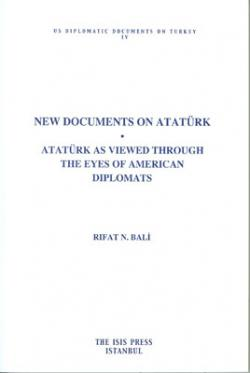 New Documents on Atatürk: Atatürk As Viewed Through the Eyes of American Diplomats