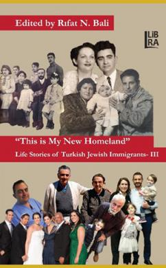 """This is My New Homeland"" Life Stories of Turkish Jewish Immigrants - III"