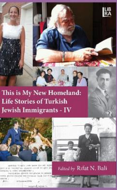 This is My New Homeland Life Stories of Turkish Jewish Immigrants - IV