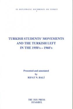 Turkish Students' Movements and the Turkish Left in the 1950's – 1960's
