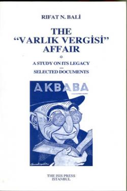 "The ""Varlık Vergisi"" Affair A Study On Its Legacy-Selected Documents"