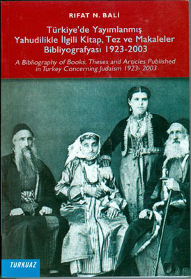 A bibliography of books theses and articles published in Turkey concerning Judaism 1923-2003